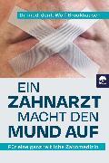 Cover-Bild zu Brockhausen, Dr. med. dent Wolf: Ein Zahnarzt macht den Mund auf (eBook)