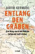 Cover-Bild zu Kermani, Navid: Entlang den Gräben (eBook)