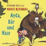 Cover-Bild zu Kermani, Navid: Ayda, Bär und Hase (Ungekürzte Lesung mit Musik) (Audio Download)