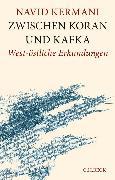 Cover-Bild zu Kermani, Navid: Zwischen Koran und Kafka (eBook)
