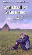 Cover-Bild zu de Vos Burchart, Hortense: Schicksal ist dein Name (eBook)
