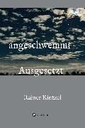 Cover-Bild zu Kintzel, Rainer: angeschwemmt - Ausgesetzt (eBook)