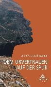 Cover-Bild zu Roethlisberger, Linda Vera: 1 Dem Urvertrauen auf der Spur (eBook)