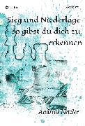 Cover-Bild zu Netzler, Andreas: Sieg und Niederlage - so gibst du dich zu erkennen (eBook)