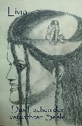 Cover-Bild zu Schriftstellerin, Livia: Das Lachen der vernarbten Seele (eBook)