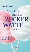Cover-Bild zu Lukesi, Jasmin: Manchmal muss es Zuckerwatte sein (eBook)