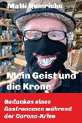 Cover-Bild zu Heinrichs, Matti: Mein Geist und die Krone (eBook)