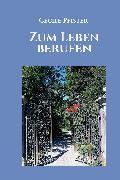 Cover-Bild zu Pfister, Cecile: Zum Leben berufen (eBook)