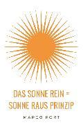 Cover-Bild zu Port, Marco: Das Sonne rein = Sonne raus Prinzip (eBook)