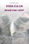 Cover-Bild zu Lengwenus, Wolf: Rosa Eulen küsst man nicht (eBook)