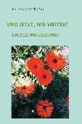 Cover-Bild zu Aeschbacher, Verena: UND JETZT, WIE WEITER? (eBook)