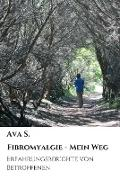 Cover-Bild zu S., Ava: Fibromyalgie - Mein Weg (eBook)