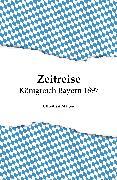 Cover-Bild zu Mattes, Christian: Zeitreise - Königreich Bayern 1897 (eBook)