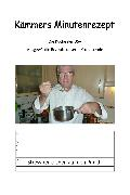 Cover-Bild zu Kämmer, Lothar: Kämmers Minutenrezept (eBook)