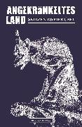 Cover-Bild zu Schulz, Holger: Angekränkeltes Land (eBook)