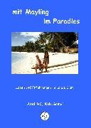 Cover-Bild zu Hc, Axel: mit Mayling im Paradies (eBook)