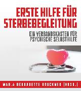 Cover-Bild zu Bruckner, Bernadette: Erste Hilfe für Sterbebegleitung (eBook)