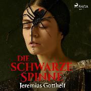 Cover-Bild zu Gotthelf, Jeremias: Die schwarze Spinne (Audio Download)