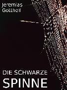 Cover-Bild zu Gotthelf, Jeremias: Die schwarze Spinne (eBook)