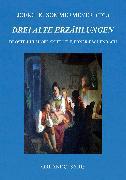 Cover-Bild zu Droste-Hülshoff, Annette von: Drei alte Erzählungen (eBook)