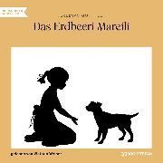 Cover-Bild zu Gotthelf, Jeremias: Das Erdbeeri Mareili (Ungekürzt) (Audio Download)