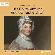Cover-Bild zu Gotthelf, Jeremias: Der Oberamtmann und der Amtsrichter (Ungekürzt) (Audio Download)