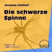 Cover-Bild zu Gotthelf, Jeremias: Die schwarze Spinne (Ungekürzt) (Audio Download)