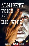 Cover-Bild zu Moses, Daniel David: Almighty Voice and His Wife (eBook)