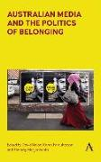 Cover-Bild zu Nolan, David (Hrsg.): Australian media and the politics of belonging (eBook)