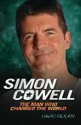 Cover-Bild zu Nolan, David: Simon Cowell - The Man Who Changed the World (eBook)