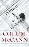 Cover-Bild zu McCann, Colum: Thirteen Ways of Looking (eBook)