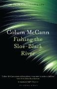 Cover-Bild zu McCann, Colum: Fishing the Sloe-Black River (eBook)
