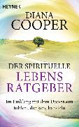 Cover-Bild zu Cooper, Diana: Der spirituelle Lebens-Ratgeber (eBook)