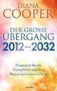 Cover-Bild zu Cooper, Diana: Der große Übergang 2012 - 2032