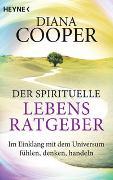 Cover-Bild zu Cooper, Diana: Der spirituelle Lebens-Ratgeber