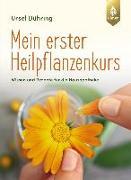 Cover-Bild zu Mein erster Heilpflanzen-Kurs (eBook) von Bühring, Ursel