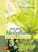 Cover-Bild zu Alles über Heilpflanzen (eBook) von Bühring, Ursel