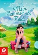 Cover-Bild zu Lange, Alexa Hennig von: Mein Sommer als Heidi (eBook)