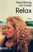 Cover-Bild zu Hennig von Lange, Alexa: Relax (eBook)