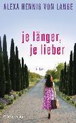 Cover-Bild zu Hennig von Lange, Alexa: Je länger, je lieber (eBook)