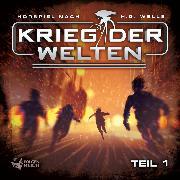 Cover-Bild zu Gailus, Christian: Krieg der Welten - Teil 1 (Audio Download)