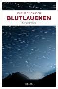 Cover-Bild zu Gasser, Christof: Blutlauenen