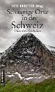 Cover-Bild zu Brand, Christine: Schaurige Orte in der Schweiz (eBook)