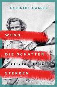Cover-Bild zu Gasser, Christof: Wenn die Schatten sterben (eBook)