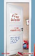 Cover-Bild zu Wolff, Peter: Frau Wolff wird wunderlich (eBook)