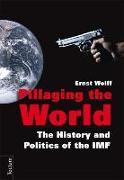 Cover-Bild zu Wolff, Ernst: Pillaging the World