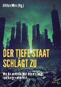 Cover-Bild zu Wolff, Ernst: Der Tiefe Staat schlägt zu (eBook)