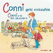 Cover-Bild zu Schneider, Liane: Conni geht einkaufen / und der Läusealarm