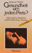 Cover-Bild zu Pfeifer, Samuel: Gesundheit um jeden Preis?
