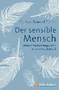Cover-Bild zu Pfeifer, Samuel: Der sensible Mensch (eBook)